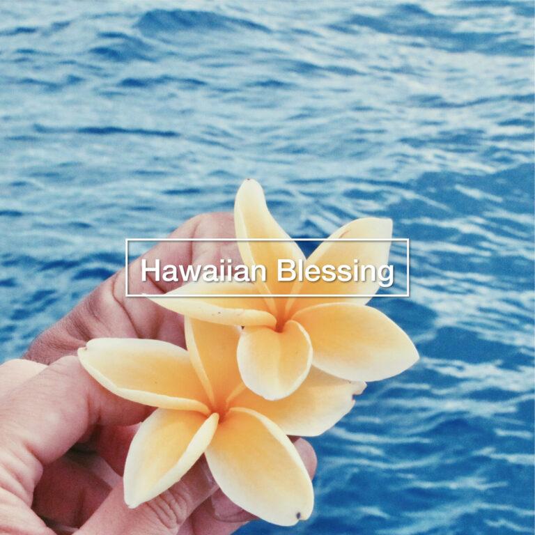 Hawaiian Blessing